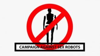 Phải cấm Robot tình dục bằng mọi giá!